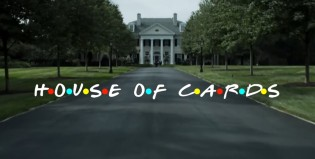 Apertura de House of Cards como si fuera Friends