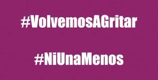 #VolvemosAGritar, la nueva marcha nacional de #NiUnaMenos contra los femicidios