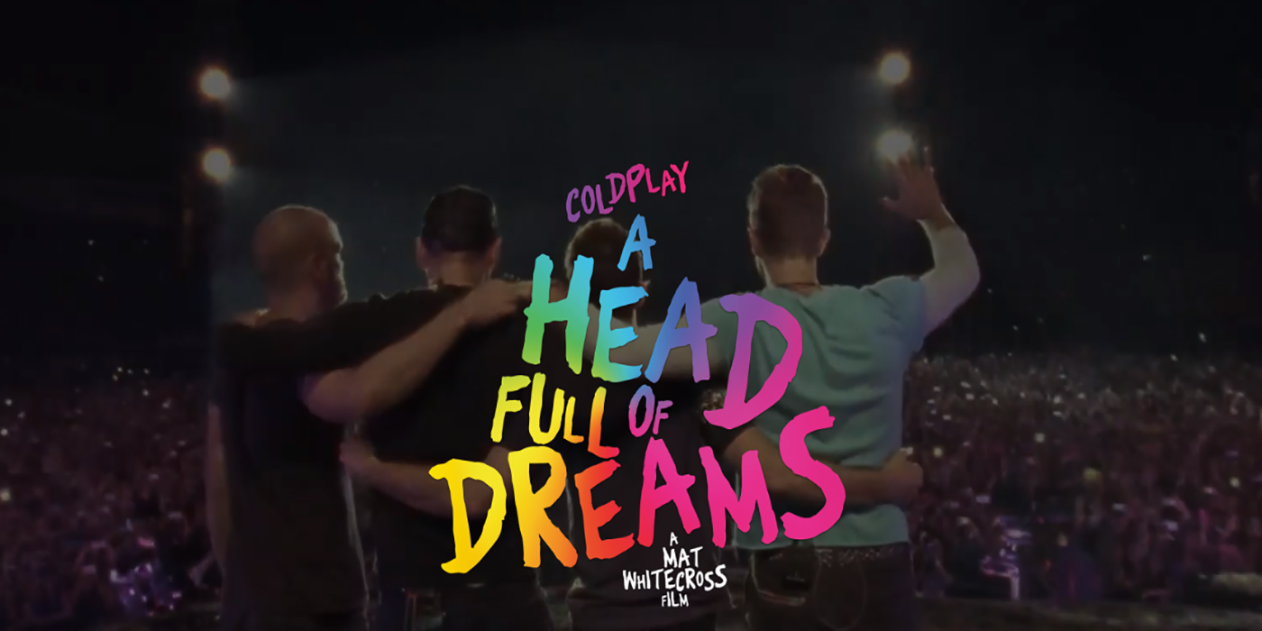 ¡POR FIN! Tráiler de 'A Head Full Of Dreams': la película de Coldplay