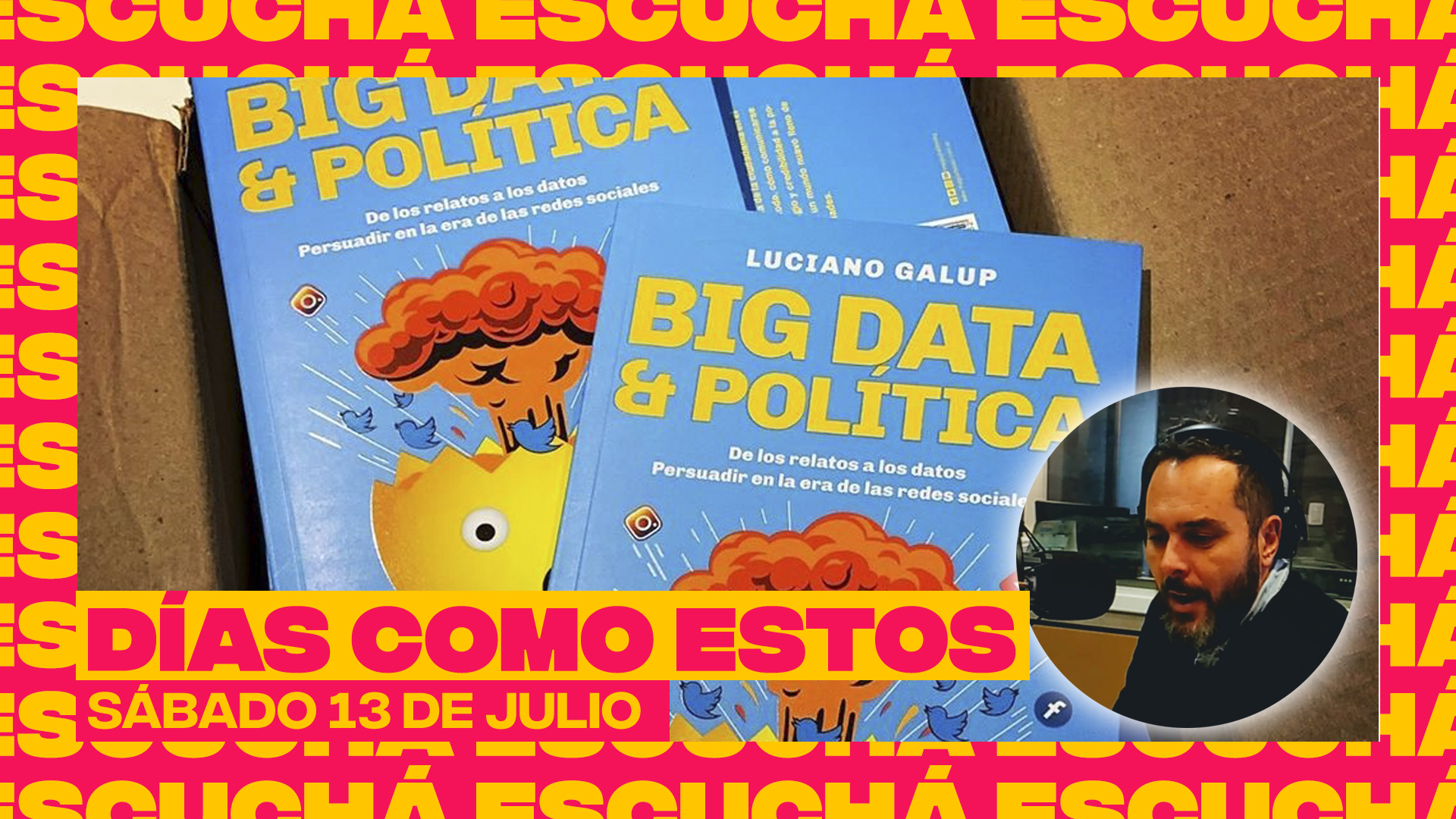 Big Data & Política con Luciano Galup