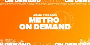 ¿Todavía no conoces Metro On Demand? ¡Ahora podes escuchar la radio en diferido cuando quieras!