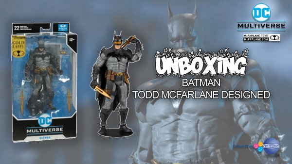UNBOXING: Batman Todd McFarlane designed