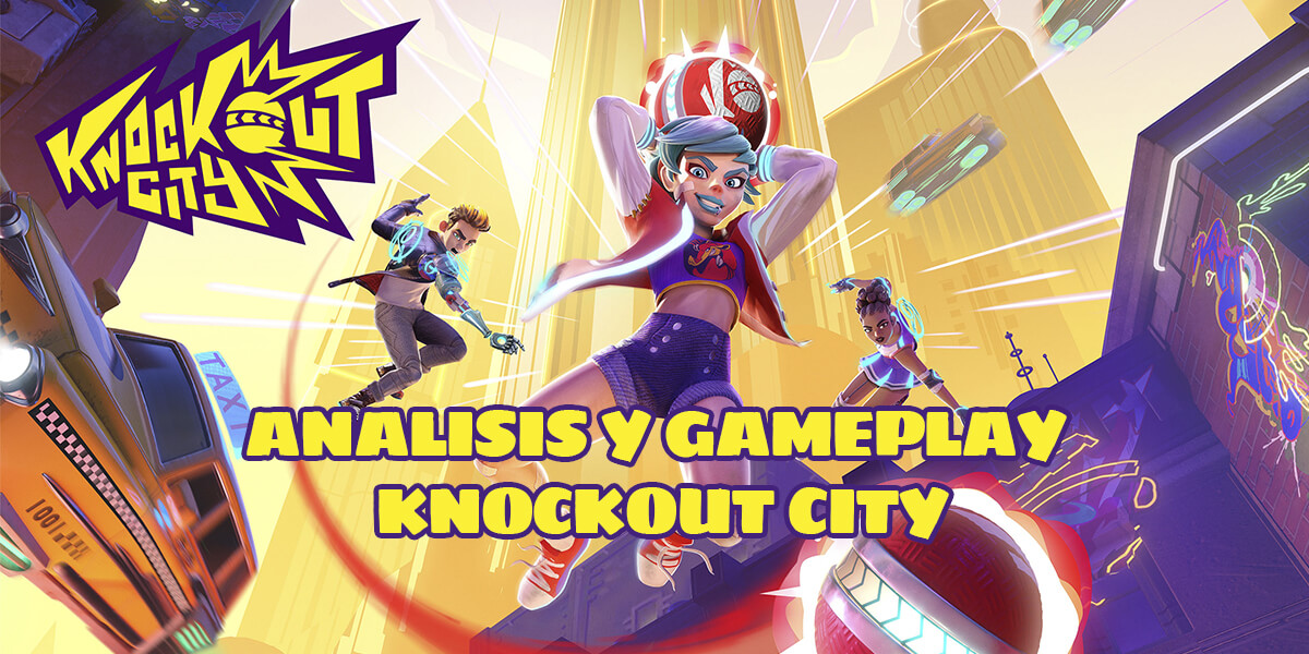 ANALISIS Y GAMEPLAY: Knockout City
